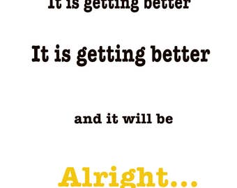 It is getting better (printable quote)