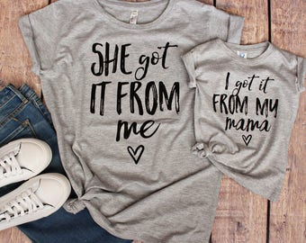 She Got It From Me, Mom and Me Shirts, I Got it From My Mama, Mother Daughter Gift Set, Mom and Me Matching Outfits