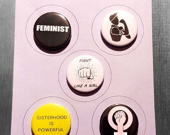 5 FEMINISM Badge OR Magnet set Feminist, Fight Like A Girl, We can do this, Sisterhood is powerful, symbol. Women's Rights protest  25mm pin