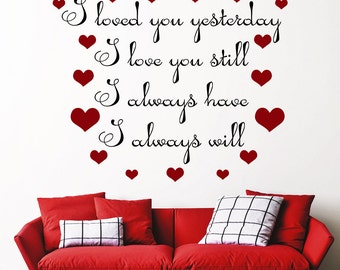 I Loved You Yesterday I Love You Still Wall Decal Inspirational Quote Sticker Vinyl Lettering Bedroom Decor Interior Home Design  (MA263)