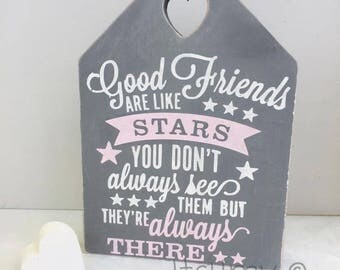 Good Friends are like stars plaque - freestanding