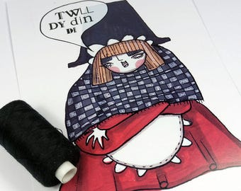 Twll dy din di- Small Welsh lady Poster Print