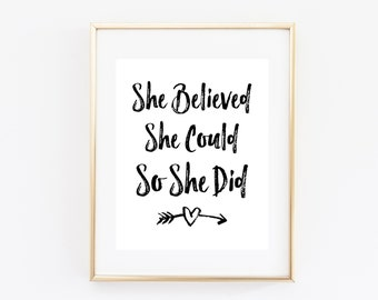 Girls Nursery Print, She Believed She Could, So She Did, Printable Wall Art, Nursery Decor, Black and White, Typography Print, Arrow, Heart