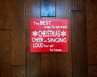 The Best Way To Spread Christmas Cheer Is Singing Loud For All To Hear - Christmas Decor - Christmas Sign - Christmas Decoration