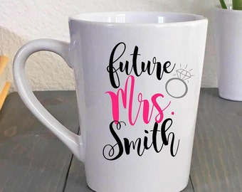 Future Mrs. Mug Personalized - Bride to Be - Bridal Shower Coffee Cup - Engagement Gift - Last Name mug