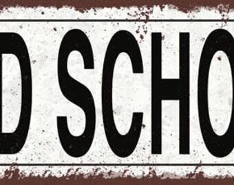 Old School Metal Street Sign, Rustic, Vintage  TFD2077