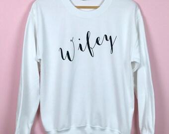 Bride Gift. Wifey Shirt. Wifey Sweatshirt. Bride To Be Gift. Future Wifey Gift. Future Wifey Gift. Wifey Sweatshirt. Unisex Sweatshirt.