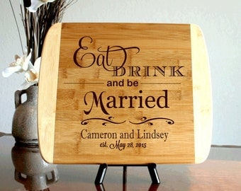 Wedding Cutting Board Engraved Personalized Wood Cutting Board Eat Drink Be Married Design Custom Couples Wedding Gift Anniversary Gift