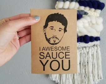 I Awesome Sauce You -- Parks and Rec. Card -- Andy Dwyer