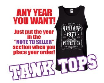 30th 40th 45th 50th 60th 75th Birthday Gift For Men Women Limited Edition 1977 Aged To Perfection Original Parts Tank Top N-YEAR