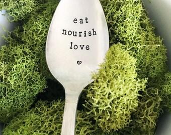 Eat Nourish Love w/ Heart Spoon - Hand Stamped Spoon, Vintage, Healthy Eating, Gift, Present, Foodie, Food Blogger, Eating Disorder, Vegan