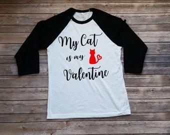 My Cat is My Valentine Shirt, Cat Lover Shirt, Funny Valentine Shirt, Pet Lover