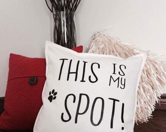 """Pillow / Cushion cover """"This is my spot!"""" 20""""x20"""""""