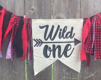 WILD ONE Lumberjack Highchair Banner Rag Tie Banner ONE Banner Garland - First Birthday - Pick Your Colors