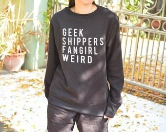 geek shipper fangirl weird sweatshirt long sleeve
