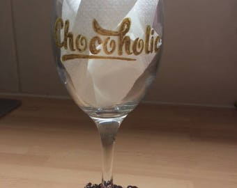 Chocoholic hand Decoreated wine glass