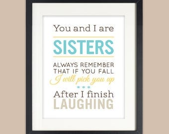 Christmas Gift for Sister, Sister Gift, 8x10 Sisters Quote Art Print, Sister Birthday, wall art, humorous, UNFRAMED