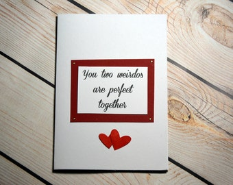 You two weirdos are perfect for each other, engagement/ anniversary/ wedding card