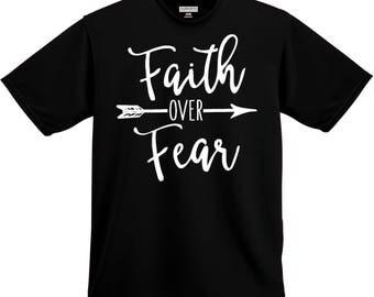 Faith over Fear shirt - Faith shirt - No Fear shirt