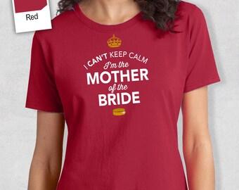 Mom of The Bride, Brides Mom Shirt, Mother of the Bride, Wedding Shirt or Brides Mom Gift, Wedding Engagement, Funny Wedding Shirt!