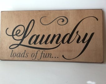 Laundry Loads of Fun Sign