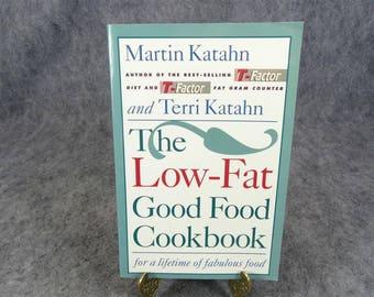The Low-Fat Good Food Cookbook by Martin and Terri Katahn