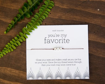 You're My Favorite Wish Bracelet, Friendship Bracelet, Valentines Day, Unique Gifts under 10, Gift for Friend, Boyfriend or Girlfriend Gift