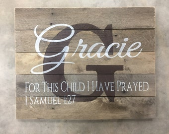 Personalized Baby Gift, Personalized Nursery Sign, Custom Wood Name Sign, Nursery Name Sign, Rustic Nursery, For this child I have prayed