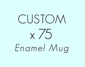 Rustic Wedding favors: Set of 75 personalized Enamel Mugs - wedding reception decor, custom presents, marriage gifts, reception ideas