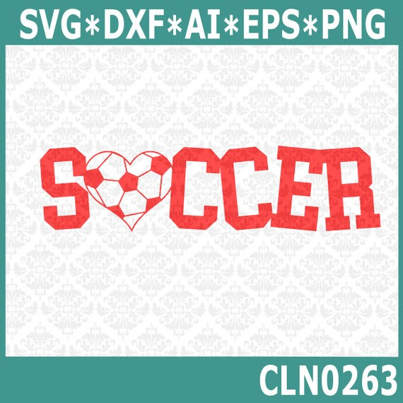CLN0263 Soccer Ball Heart Sport Player Sports Love Balls SVG DXF Ai Eps PNG Vector Instant Download Commercial Cut File Cricut Silhouette