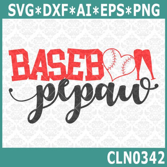 CLN0342 Baseball PePaw Grandpa PawPaw Family Parents Shirt SVG DXF Ai Eps PNG Vector INstant Download Commercial Cut File Cricut Silhouette