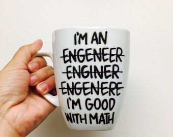 Funny Coffee Mug. I'm An Engineer Mug. Hand Painted Coffee Mug. Gift for Engineer. Gift for Him. Engineer Mug - Funny Mug - Man Gift