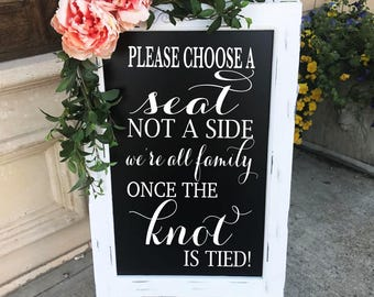 Choose A Seat Not a side Pick A Seat Not A Side Sign Seating Plan Tie The Knot Wedding Chalkboard Easel Sign Wedding Decor Aisle Decor