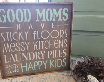Good Moms Sign, Good Moms Have Sticky Floors, Funny Mom Sign, Mother Sign, Mothers Day Sign, Mom Gift,Gift for Mom,Mom Life,Rustic Wood Sign