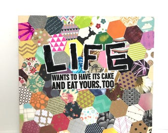 Life Wants Your Cake