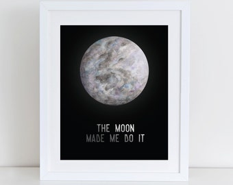 The Moon Made Me do It Print. Moon Print Download. 8x10""