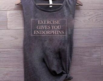 Exercise Gives You Endorphins shirt, muscle tank womens, running tank, exercise tank, yoga tank, plus size clothing, gym shirts, motivation