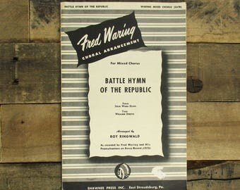 Battle Hymn of the Republic Choral Arrangement / Sheet Music. 1943 Fred Waring Choral Arrangement Music, Mixed Chorus.