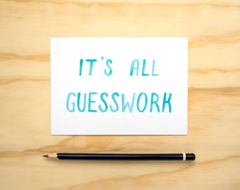 It's All Guesswork // A6 Print Quote Print Postcard // Honest Quote // Funny Maker Quote // Independent Business