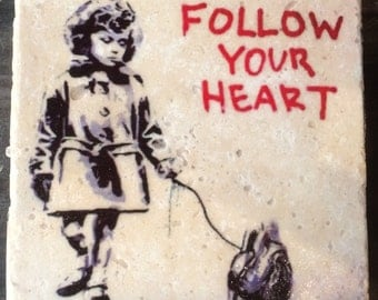 Follow Your Heart Graffiti Coaster or Decor Accent