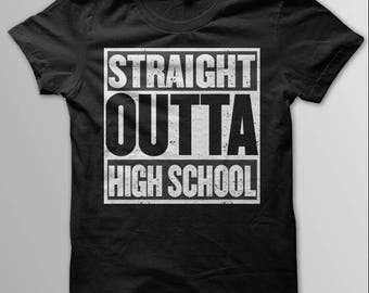GRADUATION, Graduation 2017, Straight Outta HIGH SCHOOL, Grad 2017, Funny Grad T-Shirt, High School Graduation Gift, High School, Grad Gift