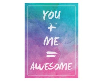 You + Me = Awesome A4 print perfect gift for best friends or lovers