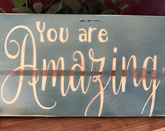 You Are Amazing Sign