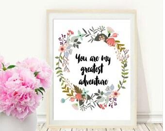 You Are My Greatest Adventure, Printable Art, Inspirational Print, Nursery Wall Art, Nursery Decor, Wall Decor, instant  Download