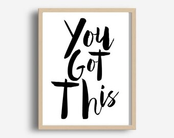 You Got This Print, Printable Quote, You Got This, Motivational Print, Home Office Wall Art, wall Decor,Typography Poster,  Digital Download