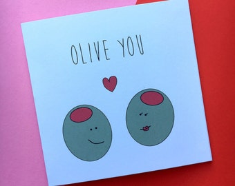 Olive You - Quirky Anniversary Card - Love - Valentine's Day - Birthday - Girlfriend - Boyfriend - Funny - Cute