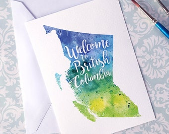 British Columbia Watercolour Map Greeting Card, Welcome to British Columbia Hand Lettered Text, Gift or Postcard, Giclee Map Art, 5 Colours