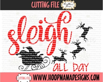 Sleigh All Day  SVG DXF eps and png Files for Cutting Machines Cameo or Cricut