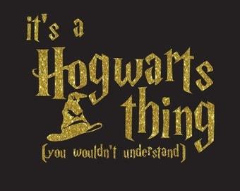 It's a Hogwarts Thing t shirt, shirt, Harry Potter.
