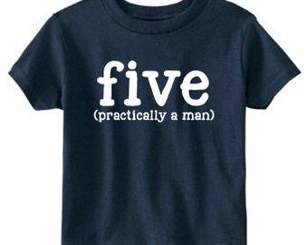 Birthday Shirt 5, Boys Birthday Shirt, Five Birthday Shirt, Birthday Shirt Five, Five Practically a Man, Birthday Shirt Boy, Boys 5 Shirt